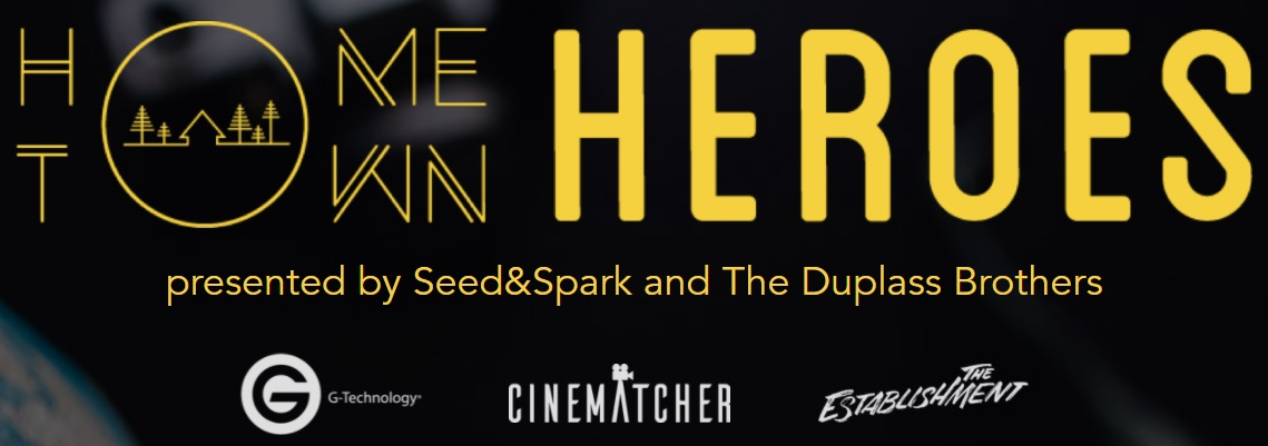 Announcing Hometown Heroes Film Rally Presented by Seed&Spark and The Duplass Brothers